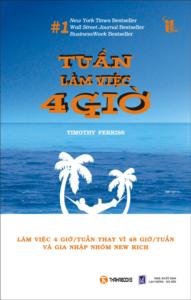 Review Sách TUẦN LÀM VIỆC 4 GIỜ – Timothy Ferriss